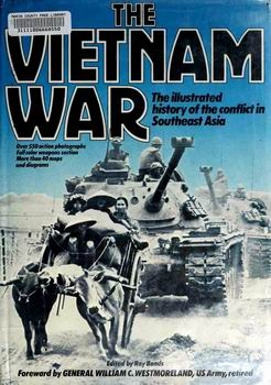 The Vietnam War - The Illustrated History of the Conflict in Southeast Asia