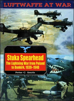 Luftwaffe at War 7 - Ju-87 Stuka Spearhead - The Lightning War from Poland to Dunkirk 1939-1940