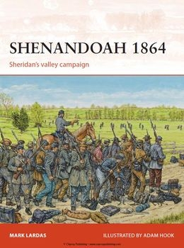 Shenandoah 1864: Sheridan's Valley Campaign (Osprey Campaign 274)
