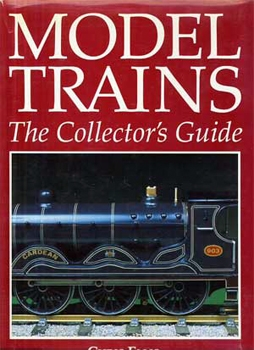 Model Trains. The Collector's Guide
