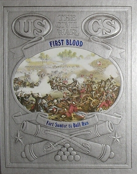First Blood - Fort Sumter to Bull Run (The Civil War Series)