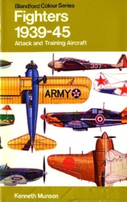 Fighters: Attack and Training Aircraft 1939-45 (Blandford)