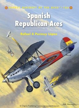 Spanish Republican Aces (Osprey Aircraft of the Aces 106)