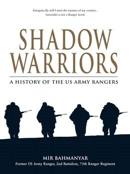 Shadow Warriors: A History of the US Army Rangers (Osprey General Military)