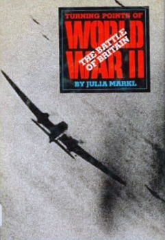 The Battle of Britain (Turning Points of WWII)