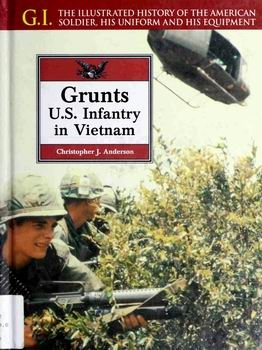 Grunts. U.S. Infantry in Vietnam (G.I.Series 13)