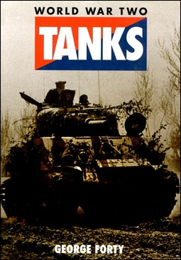 World War two Tanks (George Forty)