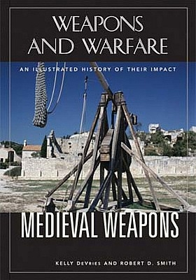 Medieval Weapons (Weapons and Warfare)