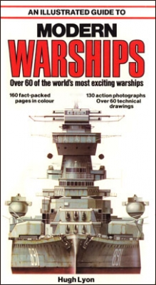 An Illustrated Guide to Modern Warships (Автор: Hugh Lyon)