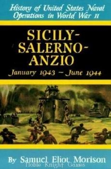 Sicily - Salerno - Anzio, January 1943-June 1944 (The United States Naval Operations in World War II)