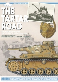 The Tartar Road: The Wiking Division and the Drive to the Caucasus 1942 (Firefly Collection №9)