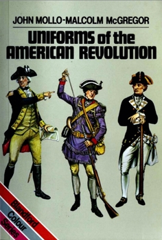 Uniforms of the American Revolution (Blandford Colour Series)
