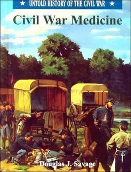 Civil War Medicine (Untold History of the Civil War)