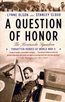 A Question of Honor: The Kosciuszko Squadron (Forgotten Heroes of World War II)