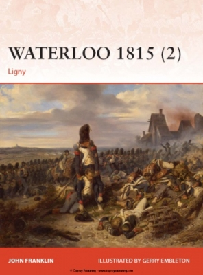 Waterloo 1815 (2): Ligny (Osprey Campaign 277)