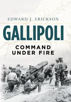 Gallipoli: Command Under Fire (Osprey General Military)