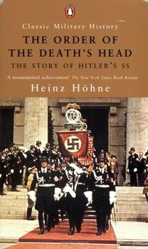 The Order of the Death's Head - The Story of Hitler's SS