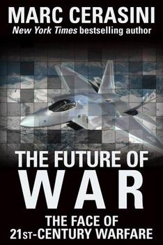 The Future of War: The Face of 21st-Century Warfare