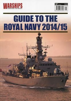 Guide to the Royal Navy 2014/2015 (Warships International Fleet Review)