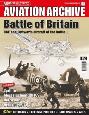Battle of Britain: RAF and Luftwaffe aircraft of the battle (Aeroplane Aviation Archive)