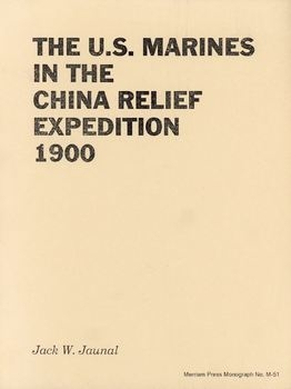 The U.S. Marines in the China Relief Expedition 1900