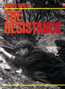 The Resistance (Time-Life World War II Series)