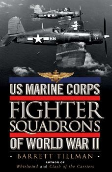 US Marine Corps Fighter Squadrons of World War II (Osprey General Aviation)
