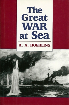 The Great War at Sea: A History of Naval Action, 1914-18