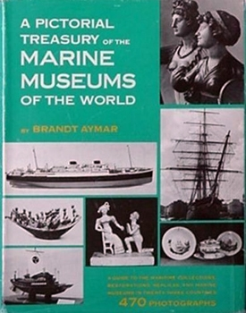 A Pictorial Treasury of the Marine Museums of the World