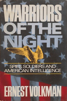 Warriors of the Night: Spies, Soldiers, and American Intelligence