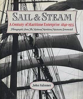 Sail & Steam: A Century of Maritime Enterprise, 1840-1935