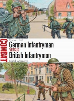 German Infantryman vs British Infantryman: France 1940 (Osprey Combat 14)
