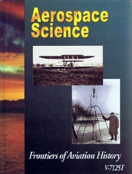 Aerospace Science: Frontiers of Aviation History