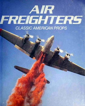 Air Freighters: Classic American Props