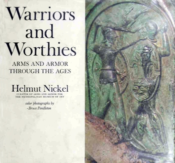 Warriors and Worthies: Arms and Armor Through the Ages