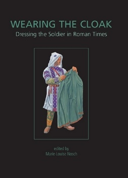 Wearing the Cloak: Dressing the Soldier in Roman Times