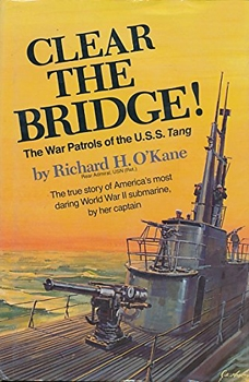 Clear the Bridge! The War Patrols of the U.S.S Tang