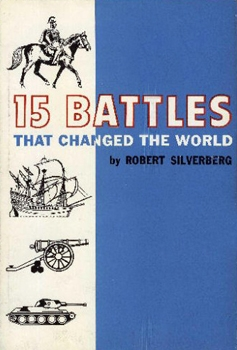 15 Battles That Changed the World