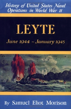 Leyte: June 1944-January 1945 (History of United States Naval Operations in World War II)