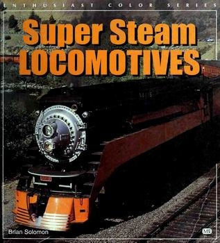 Super Steam Locomotives (Enthusiast Color Series)