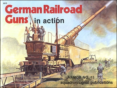 Squadron Signal. German Railroad Guns in action