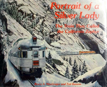 Portrait of a Silver Lady: The Train They Called the California Zephyr
