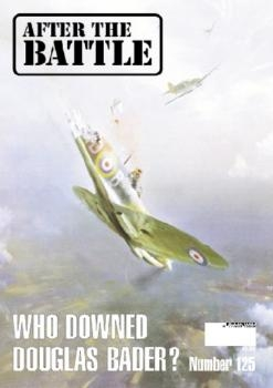 After the Battle 125: Who Downed Douglas Bader?
