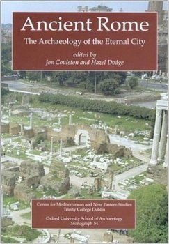 Ancient Rome: The Archaeology of the Eternal City