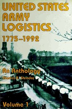 United States Army Logistics, 1775-1992: An Anthology (vol.1)
