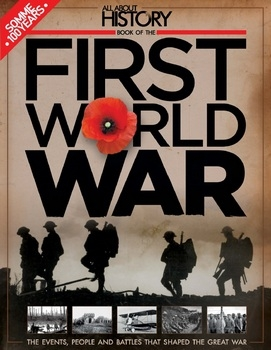 Book Of The First World War 3th Edition (All About History 2016)