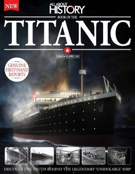 Book of The Titanic 3rd Edition (All About History 2016)