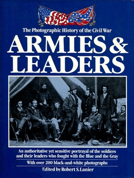 Armies & Leaders (The Photographic History of the Civil War)