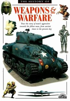 A History of Weapons & Warfare