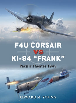 "F4U Corsair vs Ki-84 ""Frank"": Pacific Theater 1945 (Osprey Duel 73)"